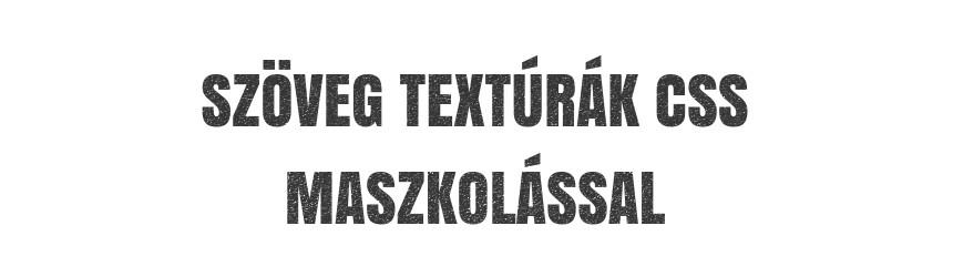 Szöveg textúrák CSS maszkolással